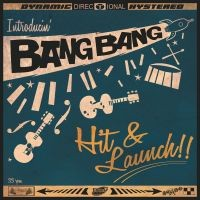 Bang Bang - Introducin' Hit & Launch