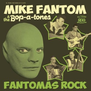 Fanton ,Mike And The Bop-A-Tones - Fantomas Rock ( ltd Ep)