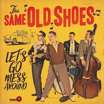 Same Old Shoes - Let's Go Mess Around ( cd)