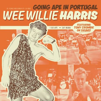 Harris ,Wee Willie - Going Ape In Portugal
