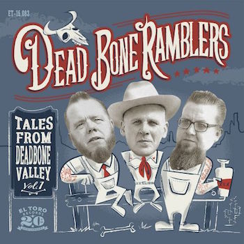 Dead Bone Ramblers - Tales From Deadbone Vol 1