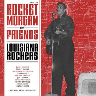 Morgan ,Rocket And Friends - Louisiana Rockers