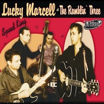 Lucky Marcell & The Ramblin' Three - Speed King
