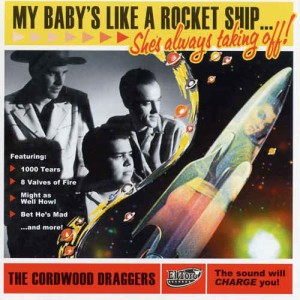 Cordwood Draggers ,The - My Baby's Like A Rocket Ship