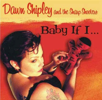 Shipley ,Dawn And The Sharp Shooters - Baby If I....