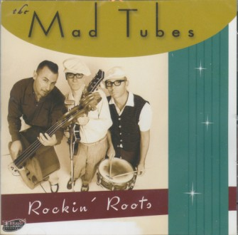 Mad Tubes ,The - Rockin' Roots