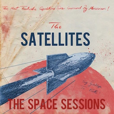 Satellites ,The - The Space Sessions