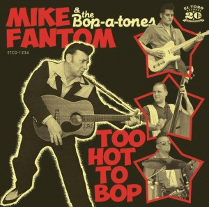 Fanton ,Mike And The Bop-A-Tones - Too Hot To Bop