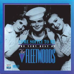 Fleetwoods ,The - Come Sofly To Me:The Very Best Of