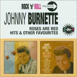 Burnette ,Johnny - 2on1 Roses Are Red /Hits And Other Favorites