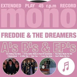 Freddie & The Dreamers - A's ,B's & Ep's