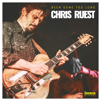 Ruest ,Chris - Been Gone Too Long ( cd)