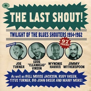 V.A. - The Last Shout ! Twilight Of The Blues...