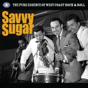V.A. - Savy Sugar : The Pure Essence West Coast R'n'R