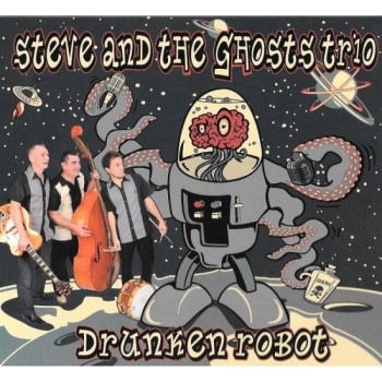 Steve And The Ghosts Trio - Drunken Robot