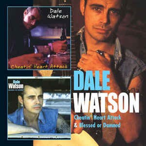 Watson ,Dale - Cheatin' Heart Attack / Blessed Or Damned