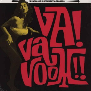 V.A. - Va Vavoom !! 16 Early 60's Instrumental Shakers