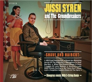 Syren ,Jussi And The Groundbreakers - Shave And Haircut