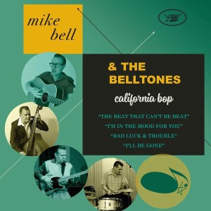 Bell ,Mike & The Belltones - California Bop ( Ep )