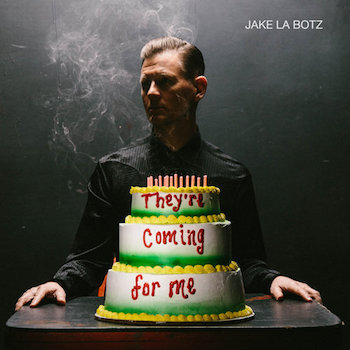 La Botz ,Jake - They're Coming For Me ( cd )