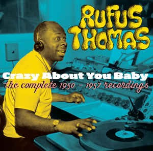 Thomas ,Rufus - Crazy About You Baby
