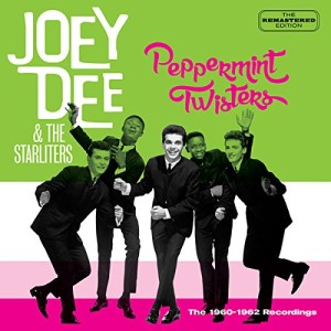 Dee ,Joey & The Starliters - Peppermint Twisters :1960-1962 Rec