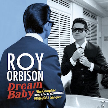 Orbison ,Roy - Dream Baby :The Complete Sun ,Rca & Monument ..