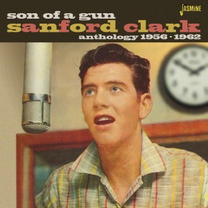 Clark ,Sandford - Son Of A Gun : Antholgy 1956-62
