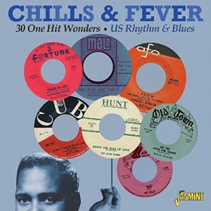 V.A. - Chills & Fever : 30 One Hit Wonders US R&B