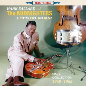 Ballard ,Hank And The Midnighters - Let's Go Again..