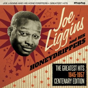 Liggins ,Joe And His Honeydrippers - The Greatest Hits 1945-1957
