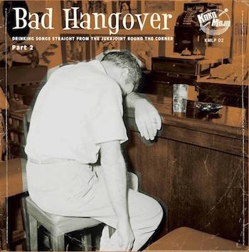 V.A. - Bad Hangover : Drinkin' Songs' Straight From The ..Part 2