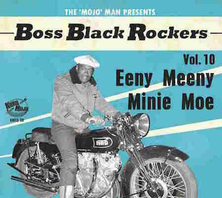 V.A. - Boss Black Rockers : Vol 10 Eeny Meeny Minie Moe