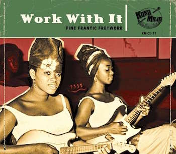 V.A. - Work With It : Fine Frantic Fretwork