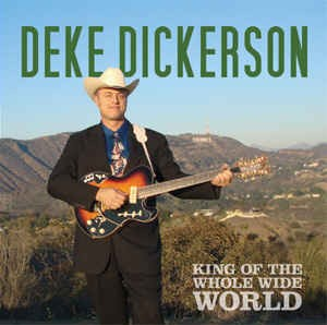 Dickerson ,Deke - King Of The Whole World