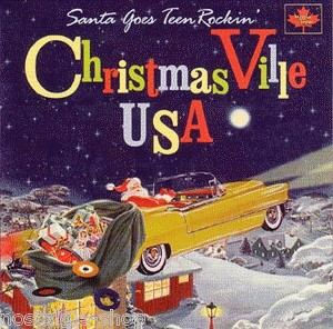 V.A. - Christmas Ville Usa : Santa Goes Teen Rockin'