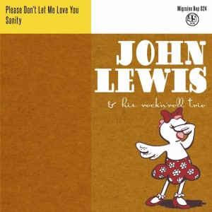 Lewis ,John And His Rock'n'Roll Trio - Please Don't Let Me L...
