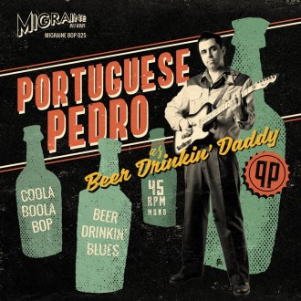 Portuguese Pedro - Coola Boola Bop / Beer Drinkin' Blues