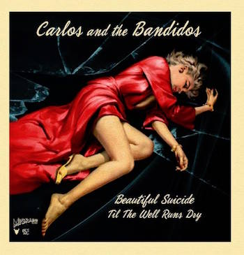 Carlos And The Bandidos - Beautiful Suicide + 1 ( ltd 45' )