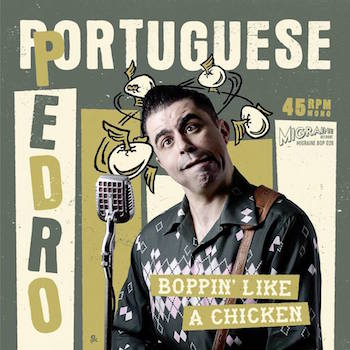 Portuguese Pedro - Boppin Like A Chicken + 1