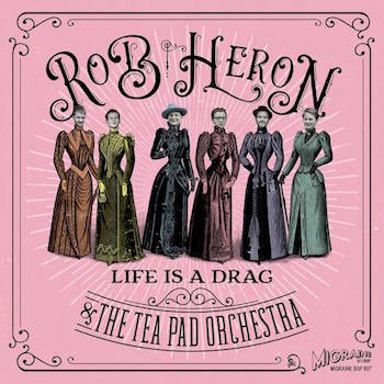 Rob Heron & The Tea Pad Orchestra - Life Is A Drag + 1 (ltd45's)