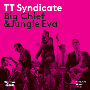 TT Syndicate - Big Chief / Jungle Eva (ltd 45's )
