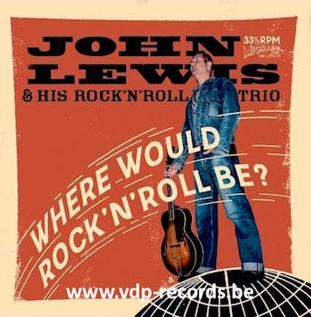 John Lewis & His Rock 'n' Roll Trio - Where Would Rock'n'Roll Be