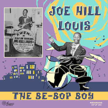 "Joe Hill Louis - The Be Bop Boy ( ltd 10"" )"