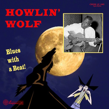 "Howlin' Wolf - Blues With A Beat ( ltd 10"" )"