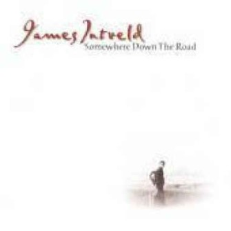 Intveld ,James - Somewhere Down The Road