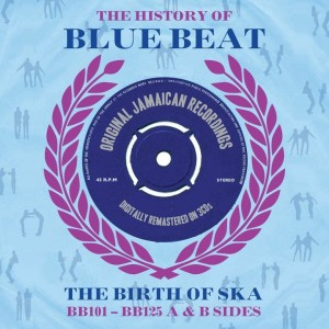 V.A. - The History Of Blue Beat :The Birth Of Ska BB101..
