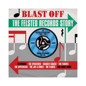V.A. - Blast Off : The Felsted Records Story
