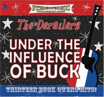 Derailers ,The - Under The Influence Of Buck