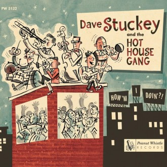 Stuckey ,Dave And Hot House Gang - How I'm Doin